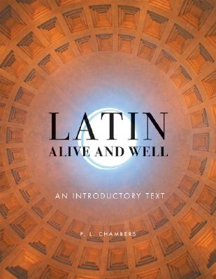 Latin Alive and Well By Chambers, P. L.