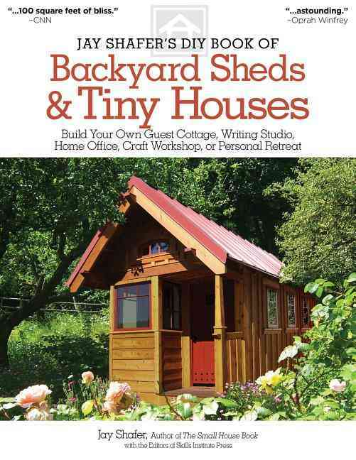 Jay Shafer's Diy Book of Backyard Sheds By Shafer, Jay